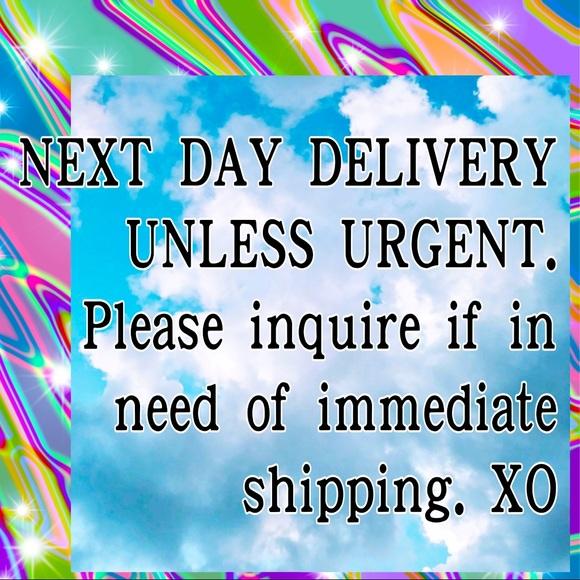 Next day unless Urgent